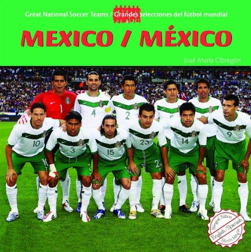 Mexico (Great National Soccer Teams/Grandes Selecciones Del Futbol) por Jose Maria Obregon