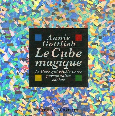 Cube Magique (le) le Livre Qui R?v?le Votre Personnalit? Cach?e by Gottlieb Anne (June 19,2007)