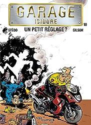 Garage Isidore - tome 10 - Un petit réglage ?