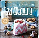 What's for breakfast? Müsli! von Maja Nett (16. September 2015) Gebundene Ausgabe