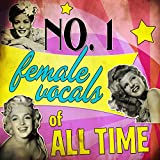 No.1 Female Vocals of All Time