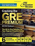 Cracking the GRE Premium 2016 Edition with 6 Practice Tests, (Graduate School Test Preparation)