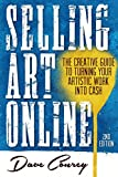 Selling Art Online: The Creative Guide to Turning Your Artistic Work into Cash - Second Edition (English Edition)