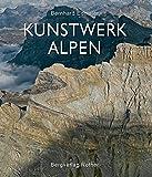 Kunstwerk Alpen (Bildband) - Bernhard Edmaier