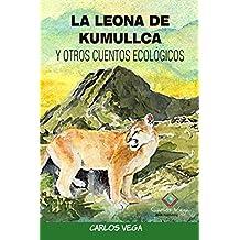 LA LEONA DE KUMULLCA Y OTROS CUENTOS ECOLÓGICOS (Spanish Edition)