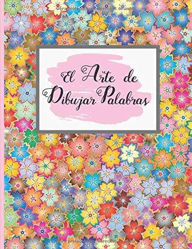 cbd500256fcf6 EL ARTE DE DIBUJAR PALABRAS: LETRAS BONITAS. 100 pgs Hojas Punteadas. Dot  Pad. Practica y domina el Hand Lettering, Crea tu propia caligrafia.