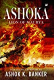 Ashoka: Lion of Maurya