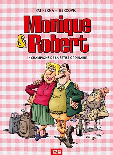 Monique & Robert : Champions de la bêtise ordinaire