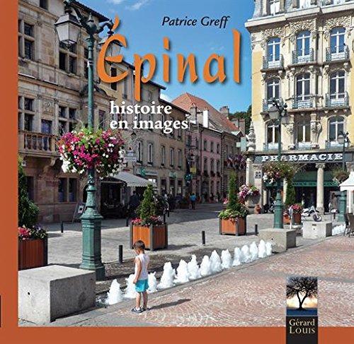 Epinal, histoire en images