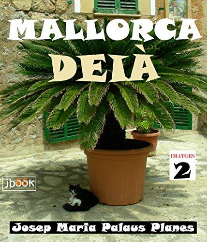 Descargar Libro Mallorca: Deià ·2· (Catalan Edition) de JOSEP MARIA PALAUS PLANES