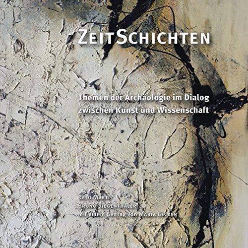 ZeitSchichten: Themen der Archäologie im Dialog zwischen Kunst und Wissenschaft