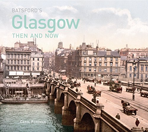 Batsford's Glasgow Then and Now (Then & Now) by Carol Foreman (13-Jul-2013) Hardcover
