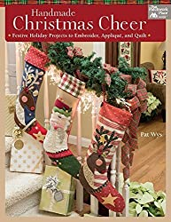 Handmade Christmas Cheer: Festive Holiday Projects to Embroider, Applique, and Quilt by Pat Wys (2015-06-02)
