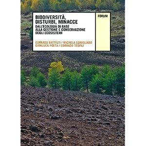 Biodiversità, disturbi, minacce. Dall'ecologia di base alla gestione e conservazione degli ecosistemi