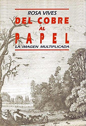 DEL COBRE AL PAPEL: LA IMAGEN MULTIPLICADA (Antrazyt) por Vives i Pique  Rosa epub