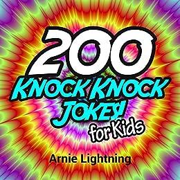 Knock Knock Jokes for Kids: 200 Knock Knock Jokes for Kids!: Knock Knock Jokes (Knock Knock Jokes Collection) (English Edition) von [Lightning, Arnie]