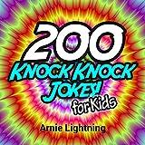 Knock Knock Jokes for Kids: 200 Knock Knock Jokes for Kids!: Knock Knock Jokes (Knock Knock Jokes Collection) (English Edition)