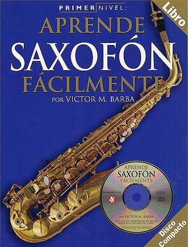 Primer Nivel: Aprende Saxofon Facilmente. CD, Sheet Music for Saxophone