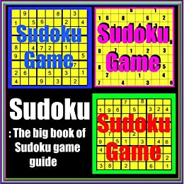 Sudoku: The big book of Sudoku game guide by [Watson, Keisha, Adams, Gerone, Snow, Lista]