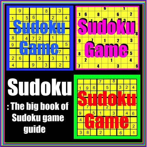 Sudoku: The big book of Sudoku game guide (English Edition)