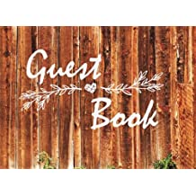 Guest Book: Rustic Guest Book For Wedding, Parties, Vacation Home, Graduation, Birthday & Other Events