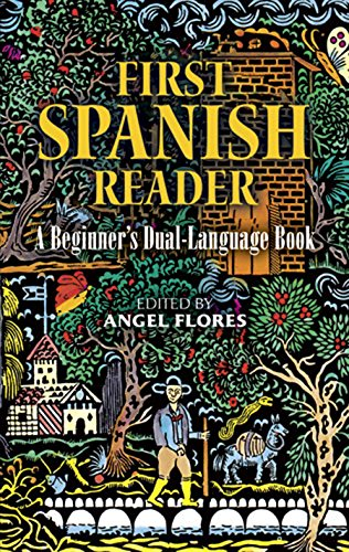 First Spanish Reader: A Beginner's Dual-Language Book (Dover Dual Language Spanish) par Angel Flores