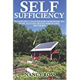 Self Sufficiency: Self Sufficiency Collection Book For Beginners - Tiny Houses, Backyard Chickens, Homesteading, Mini Farming