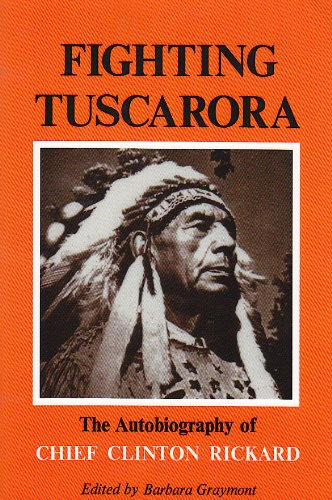 Fighting Tuscarora: The Autobiography of Chief Clinton Rickard