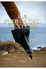La Piedra del Destino: Saga El Guardián de las Flores Versión Kindle