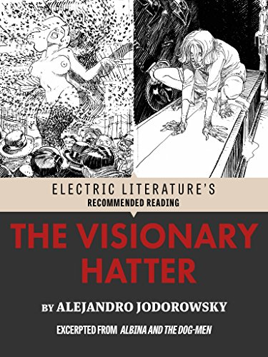 The Visionary Hatter: Excerpted from Albina and the Dog-Men (Electric Literature's Recommended Reading)