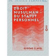Droit musulman - Du statut personnel - D'après les différents rites, et plus particulièrement d'après le rite hanafite