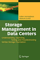 Storage Management in Data Centers: Understanding, Exploiting, Tuning, and Troubleshooting Veritas Storage Foundation Taschenbuch