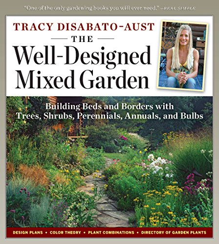 Well Designed Mixed Garden: Building Beds and Borders with Trees, Shrubs, Perennials, Annuals, and Bulbs - Mixed Border