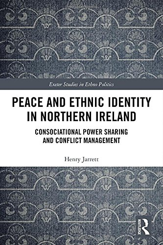 Peace and Ethnic Identity in Northern Ireland: Consociational Power Sharing and Conflict Management (Exeter Studies in Ethno Politics) por Henry Jarrett