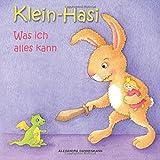 Klein-Hasi - Was ich alles kann. Ein Bilderbuch für die