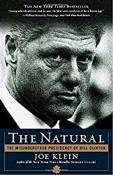 The Natural: The Misunderstood Presidency of Bill Clinton by Joe Klein (2003-02-01)