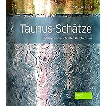 Taunus-Schätze: Meisterwerke schreiben Geschichte(n)