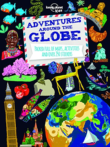 Adventures Around the Globe: Packed Full of Maps, Activities and Over 250 Stickers (Lonely Planet Kids) por Lonely Planet Kids