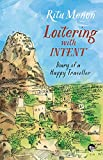 Loitering with Intent: Diary of a Happy Traveller