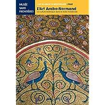 L'ART ARABO-NORMAND. La Culture Islamique dans la Sicile Médiévale