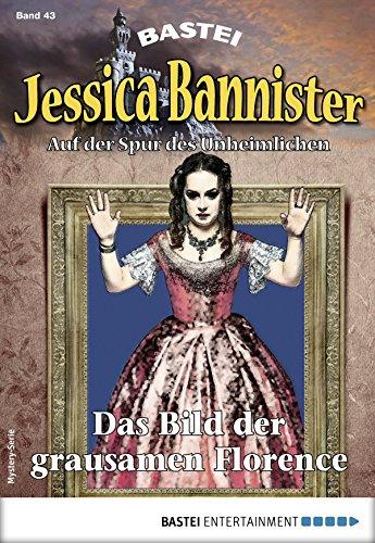 Jessica Bannister 43 - Mystery-Serie: Das Bild der grausamen Florence (Die unheimlichen - King-bild Stephen