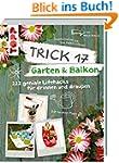 Trick 17 - Garten & Balkon: 222 genia...
