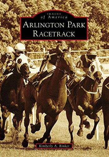 Arlington Park Racetrack (Images of America) (English Edition)