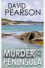 MURDER ON THE PENINSULA: Irish crime fiction you won't be able to put down Kindle Edition
