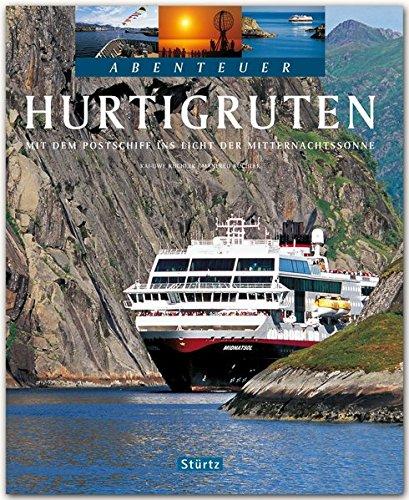 Abenteuer HURTIGRUTEN - Mit dem Postschiff ins Licht der Mitternachtssonne - Ein Bildband mit über 240 Bildern auf 128 Seiten - STÜRTZ Verlag