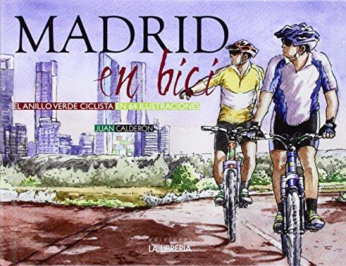 Madrid en bici: El anillo verde ciclista en 64 ilustraciones