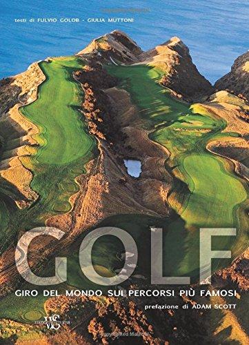Golf: Giro del mondo sui percorsi più famosi