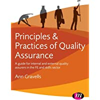 Principles and Practices of Quality Assurance: A guide for internal and external quality assurers in the FE and Skills…