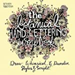 The Botanical Hand Lettering Workbook...