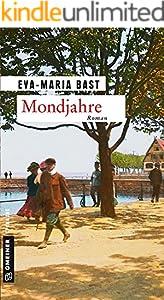Mondjahre: Ein historischer Roman vom Bodensee (Jahrhundert-Saga 1)